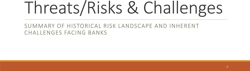 HISTORICAL RISK LANDSCAPE