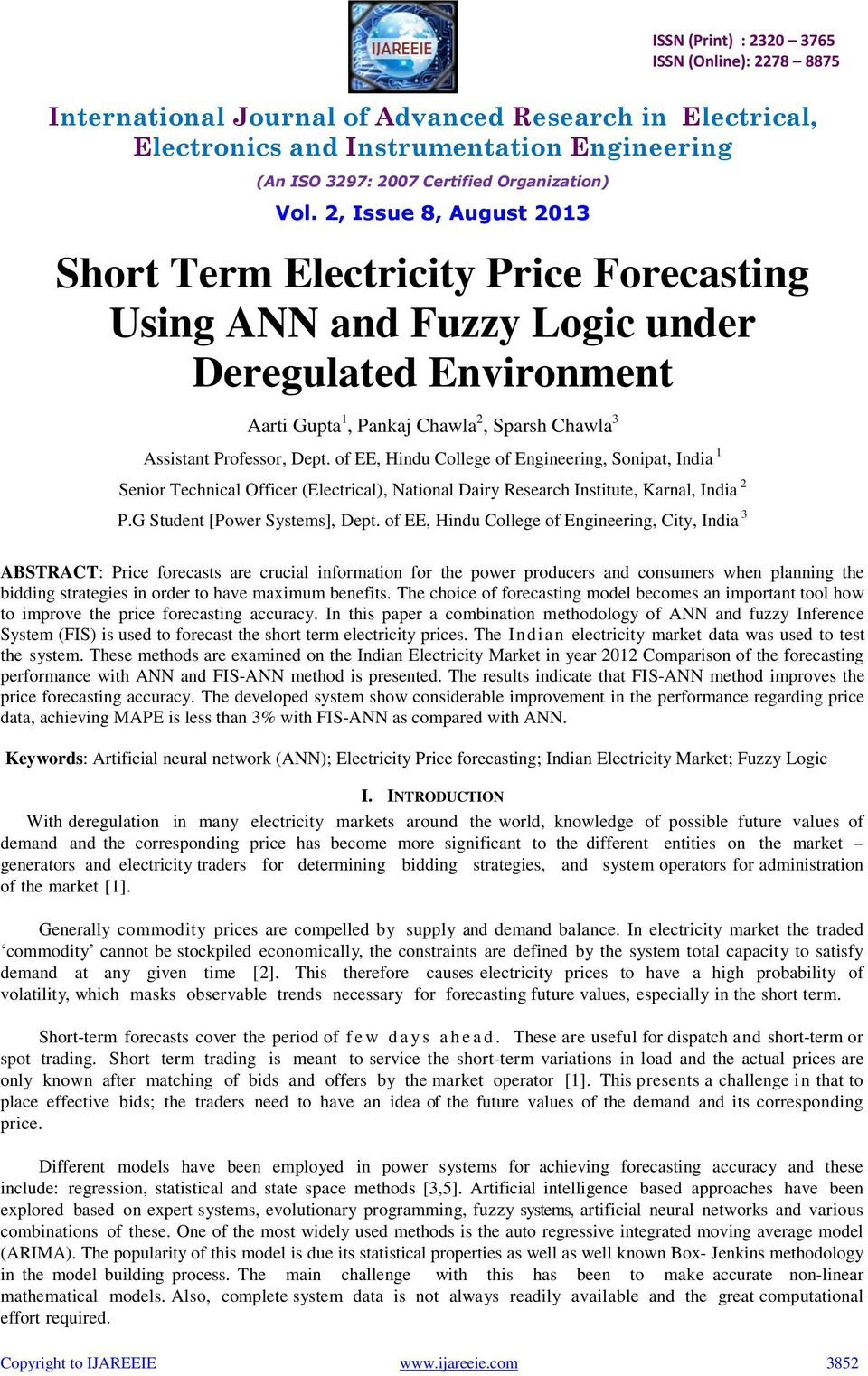 of EE, Hindu College of Engineering, City, India 3 ABSTRACT: Price forecasts are crucial information for the power producers and consumers when planning the bidding strategies in order to have