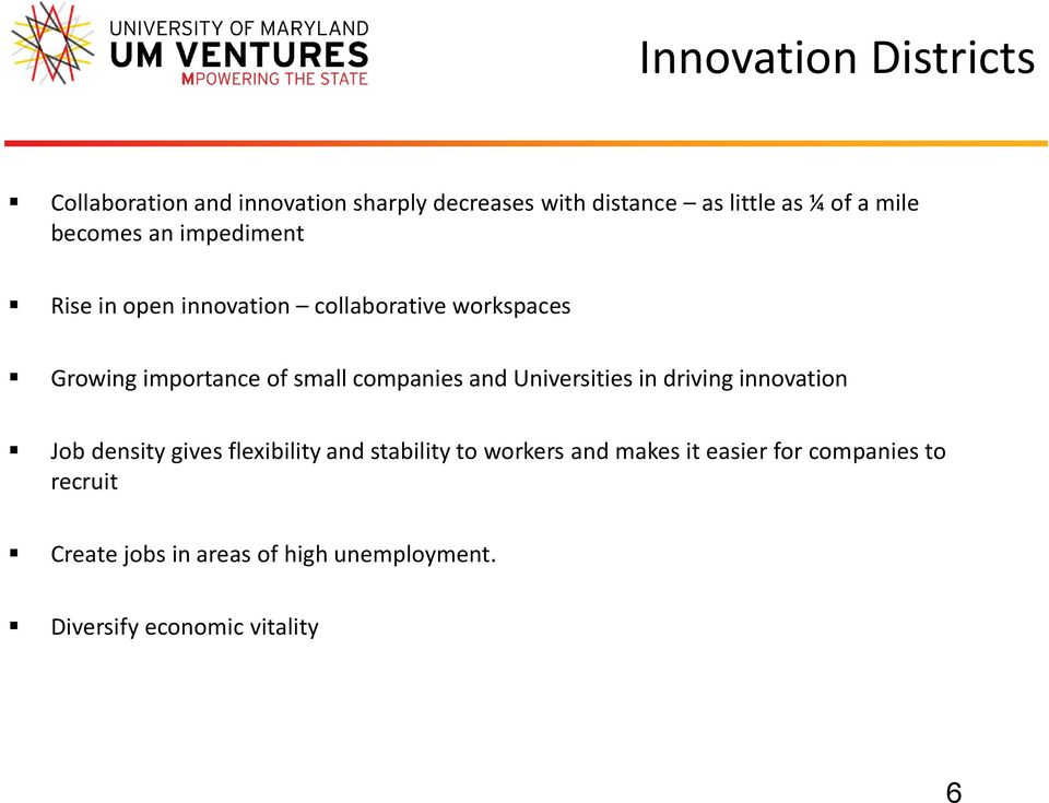 companies and Universities in driving innovation Job density gives flexibility and stability to workers