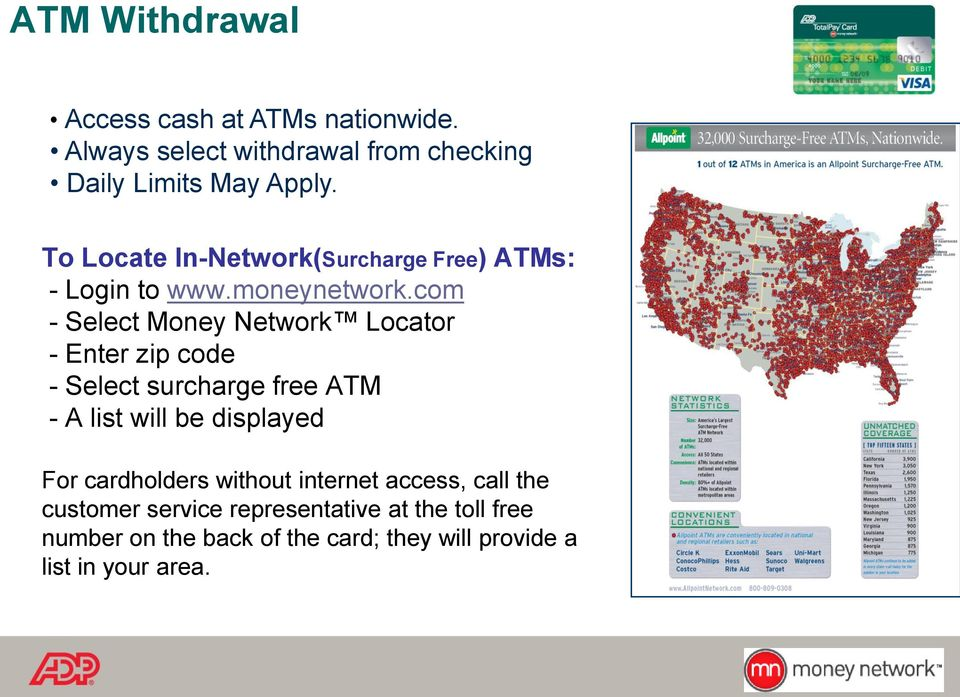 com - Select Money Network Loctor - Enter zip code - Select surchrge free ATM - A list will be displyed For