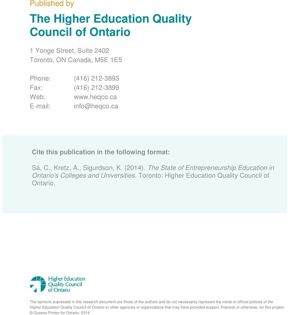 The State of Entrepreneurship Education in Ontario s Colleges and Universities. Toronto: Higher Education Quality Council of Ontario.