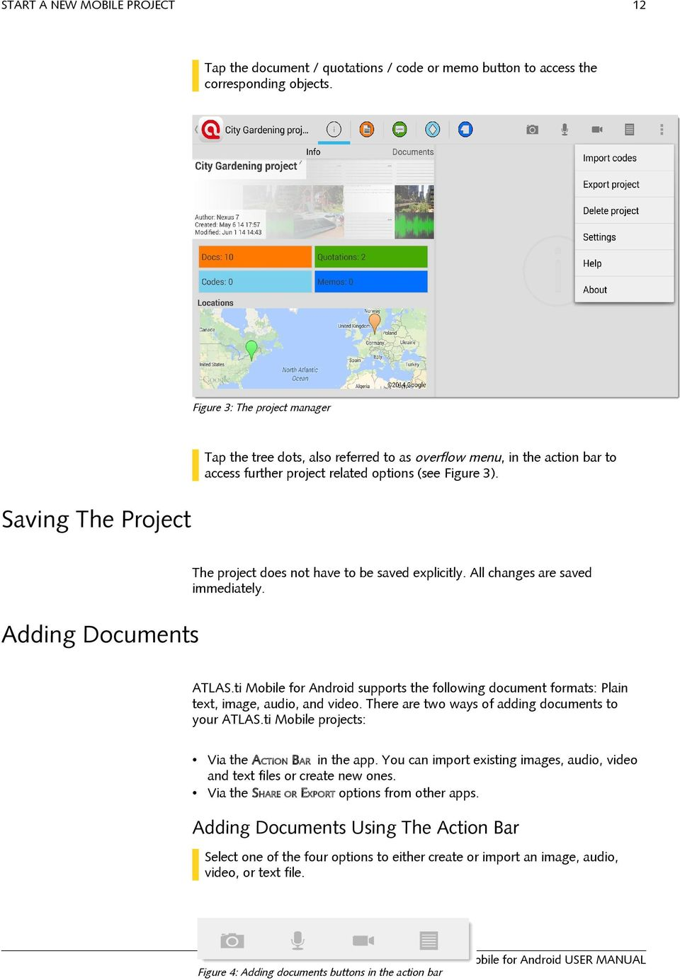 Saving The Project The project does not have to be saved explicitly. All changes are saved immediately. Adding Documents ATLAS.