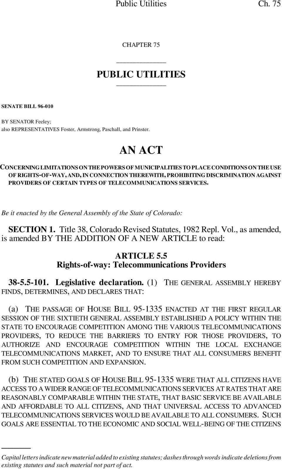 TYPES OF TELECOMMUNICATIONS SERVICES. Be it enacted by the General Assembly of the State of Colorado: SECTION 1. Title 38, Colorado Revised Statutes, 1982 Repl. Vol.