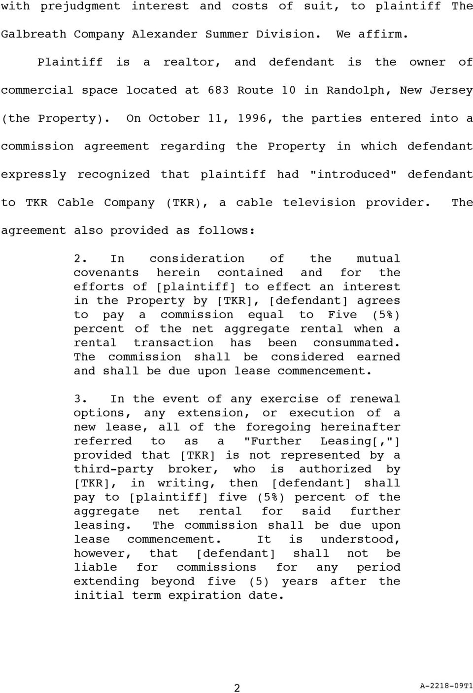 "On October 11, 1996, the parties entered into a commission agreement regarding the Property in which defendant expressly recognized that plaintiff had ""introduced"" defendant to TKR Cable Company"