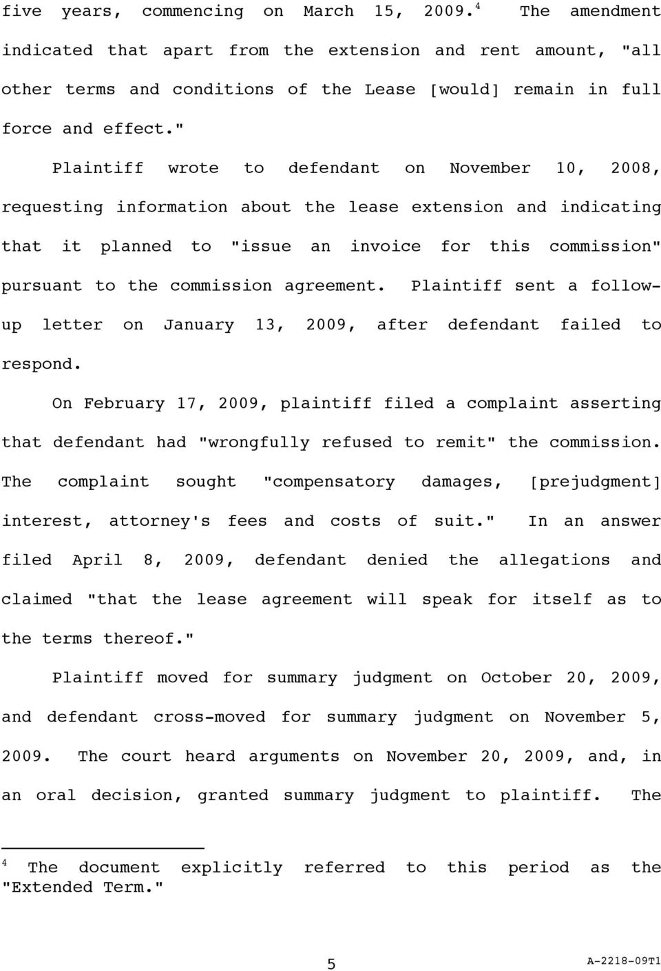 commission agreement. Plaintiff sent a followup letter on January 13, 2009, after defendant failed to respond.