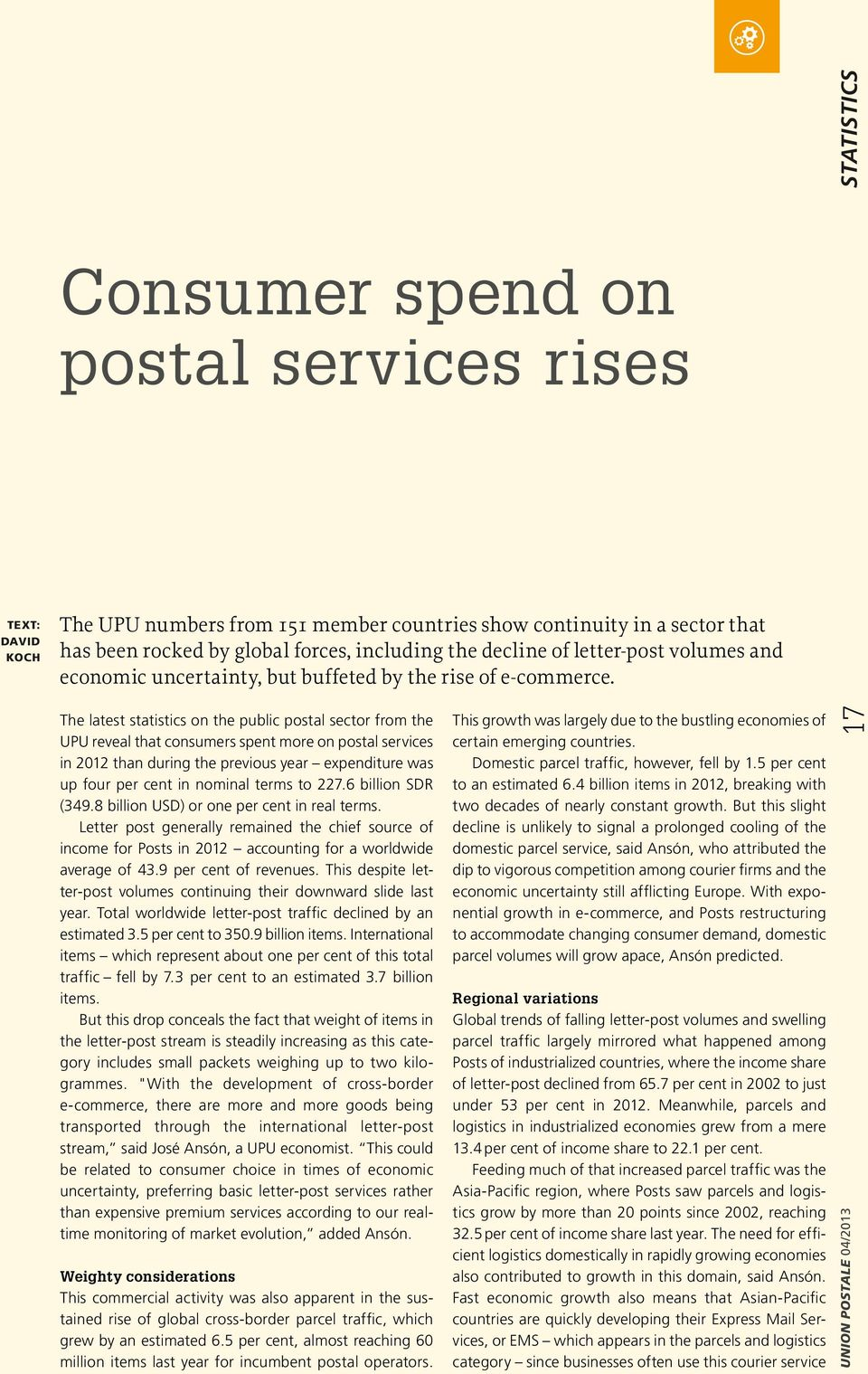 The latest statistics on the public postal sector from the UPU reveal that consumers spent more on postal services in 2012 than during the previous year expenditure was up four per cent in nominal