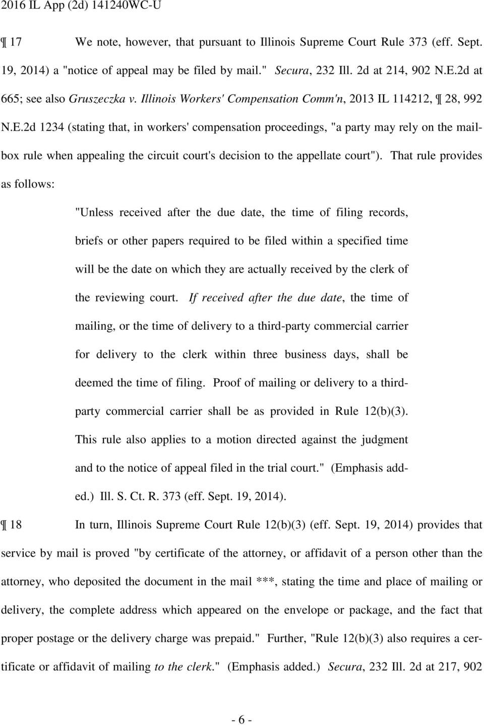 "2d 1234 (stating that, in workers' compensation proceedings, ""a party may rely on the mailbox rule when appealing the circuit court's decision to the appellate court""."