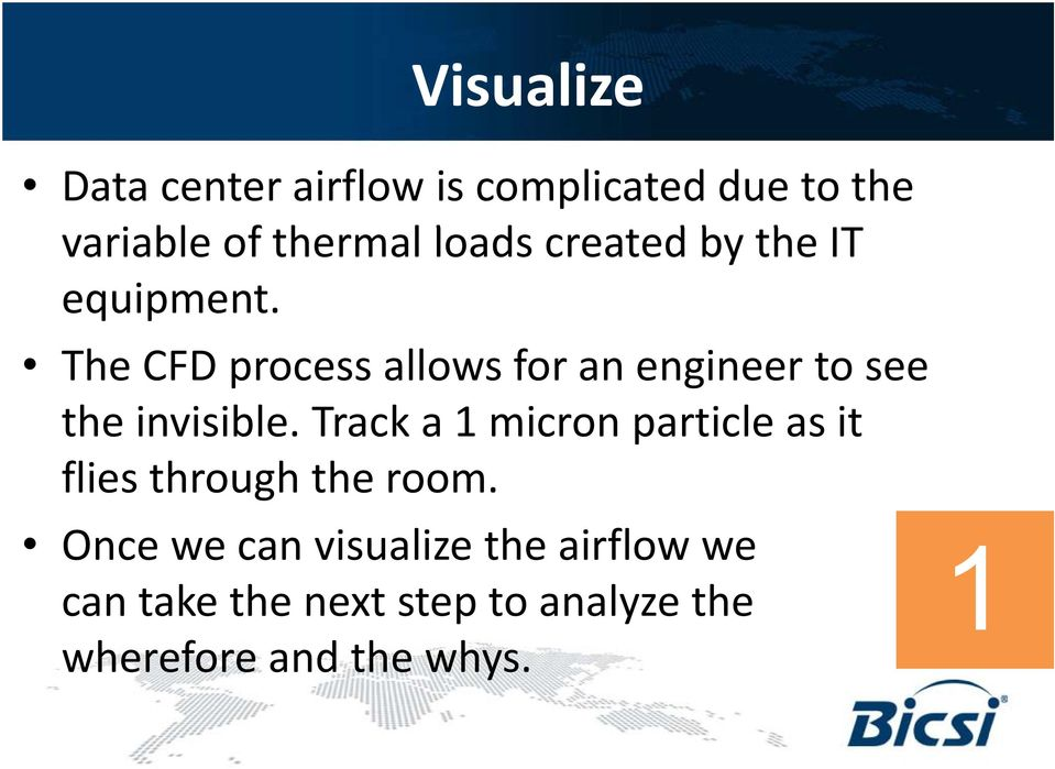 The CFD process allows for an engineer to see the invisible.