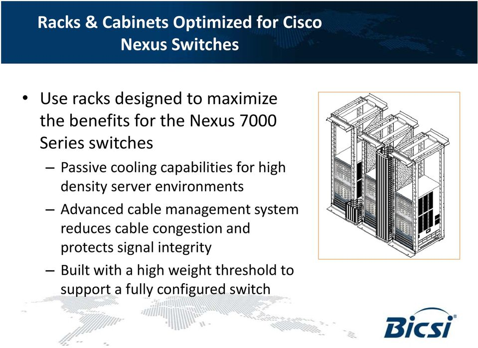 server environments Advanced d cable management system reduces cable congestion and