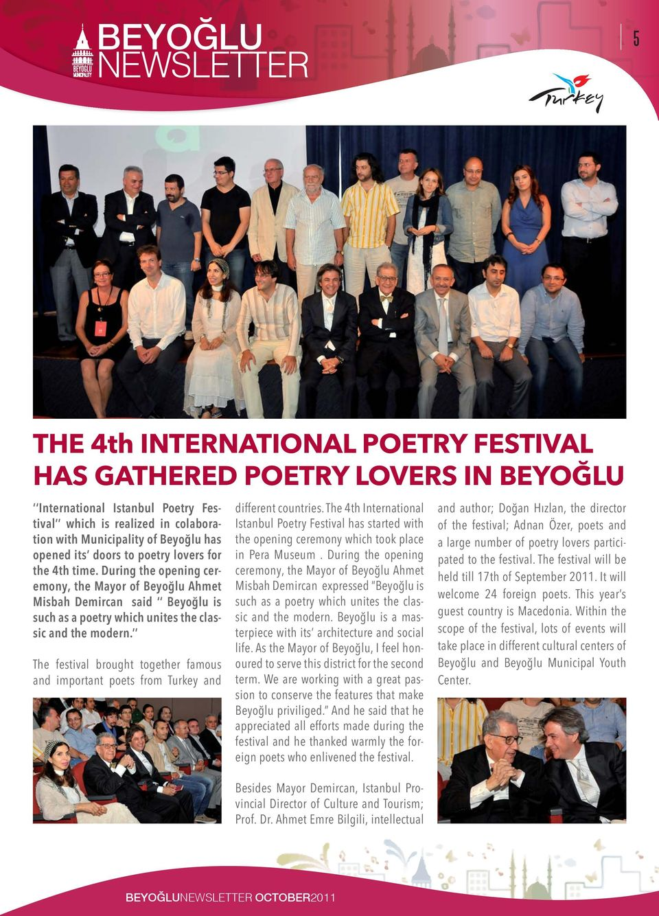 The festival brought together famous and important poets from Turkey and different countries.