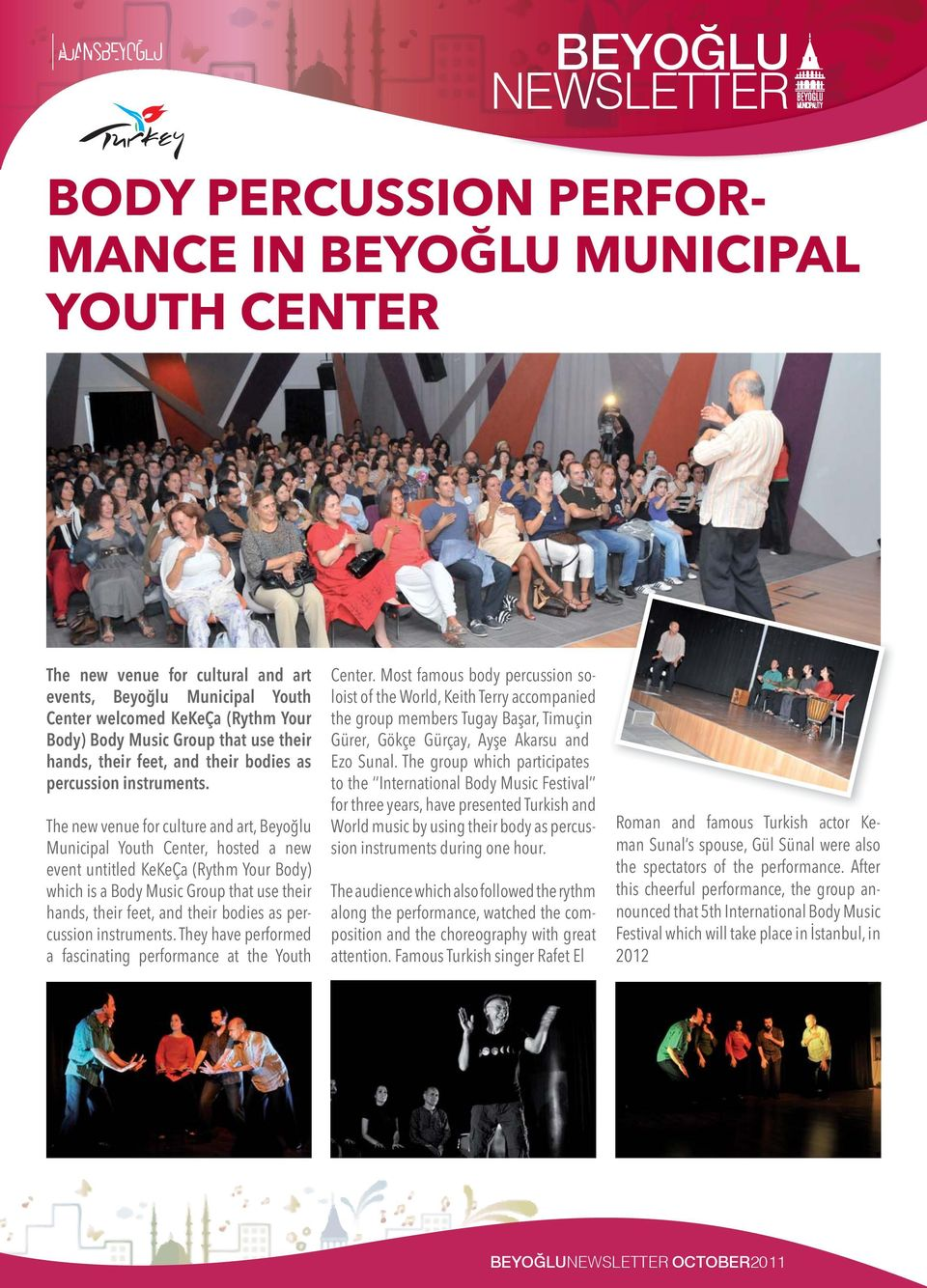 The new venue for culture and art, Beyoğlu Municipal Youth Center, hosted a new event untitled KeKeÇa (Rythm Your Body) which is a Body Music Group that use  They have performed a fascinating
