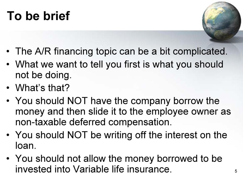You should NOT have the company borrow the money and then slide it to the employee owner as