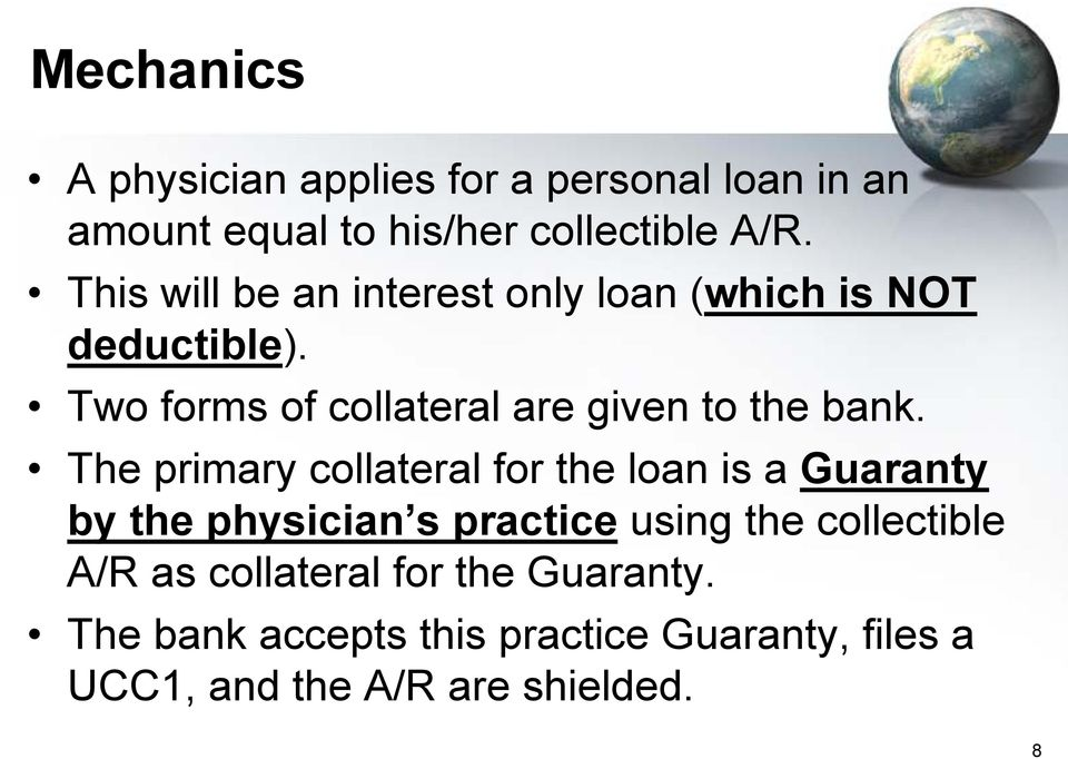 Two forms of collateral are given to the bank.