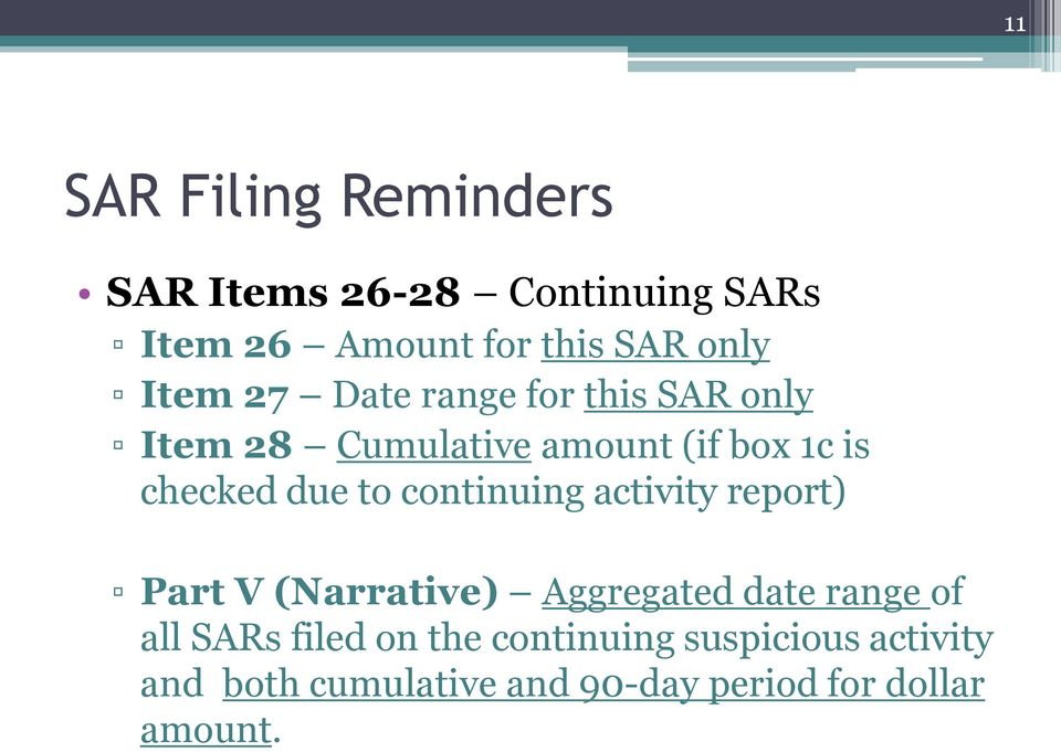to continuing activity report) Part V (Narrative) Aggregated date range of all SARs filed