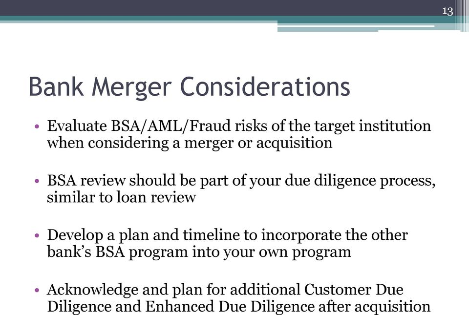 to loan review Develop a plan and timeline to incorporate the other bank s BSA program into your own