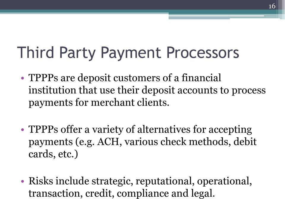 TPPPs offer a variety of alternatives for accepting