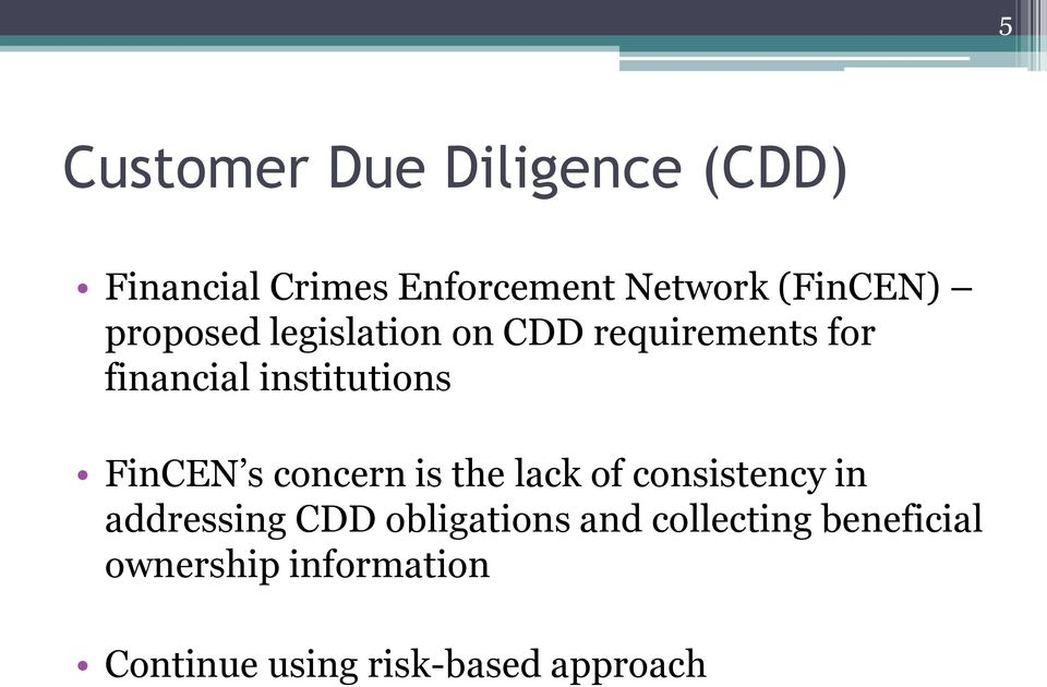 institutions FinCEN s concern is the lack of consistency in addressing CDD