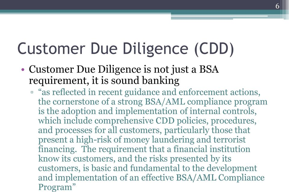 processes for all customers, particularly those that present a high-risk of money laundering and terrorist financing.