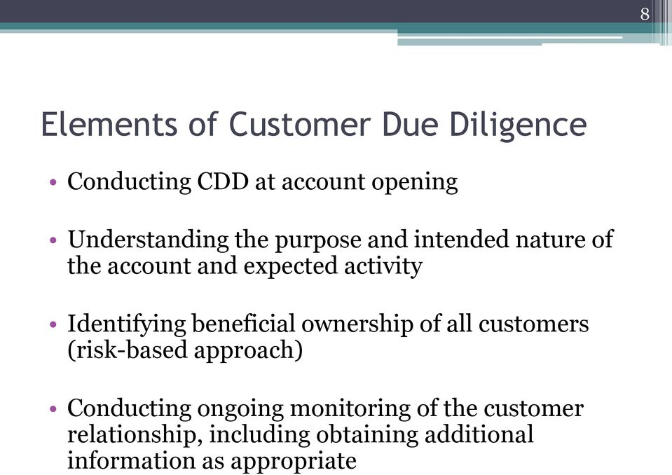 beneficial ownership of all customers (risk-based approach) Conducting ongoing