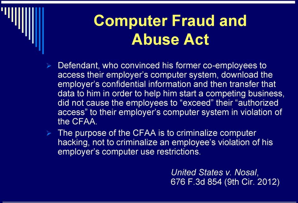 exceed their authorized access to their employer s computer system in violation of the CFAA.