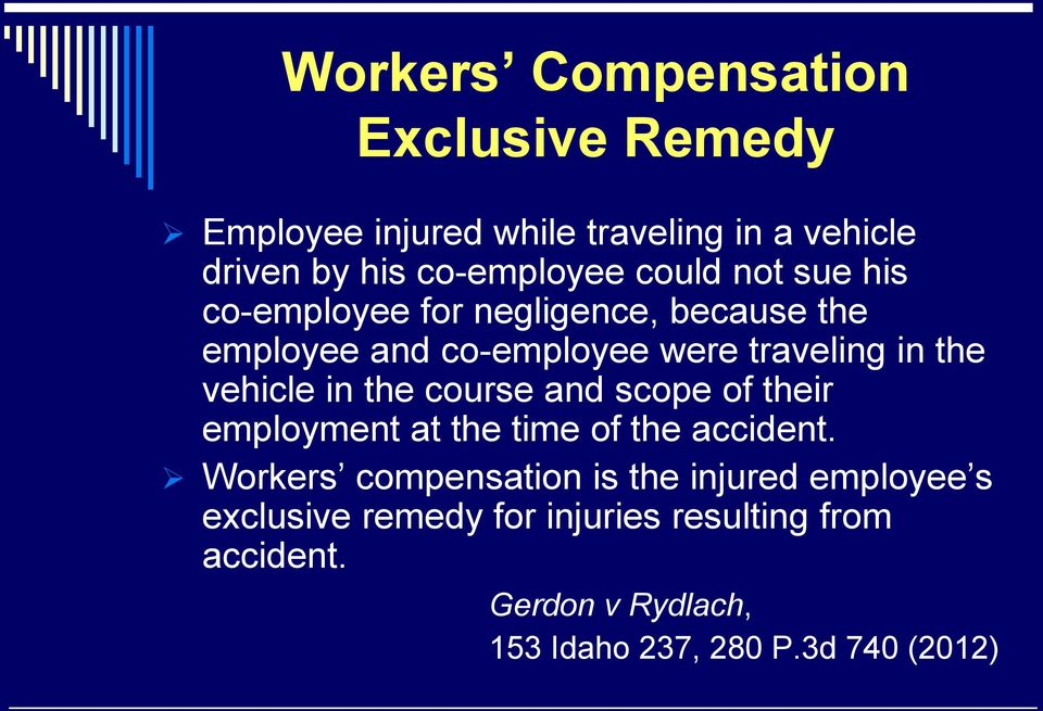 in the course and scope of their employment at the time of the accident.