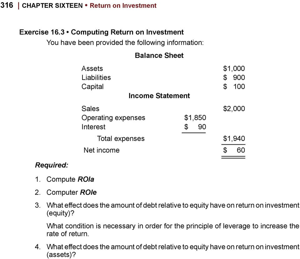 Computer ROIe Balance Sheet Assets $1,000 Liabilities $ 900 Capital $ 100 Income Statement Sales $2,000 Operating expenses $1,850 Interest $ 90 Total expenses