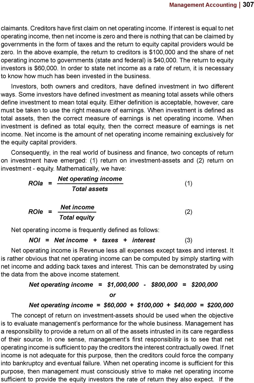 zero. In the above example, the return to creditors is $100,000 and the share of net operating income to governments (state and federal) is $40,000. The return to equity investors is $60,000.