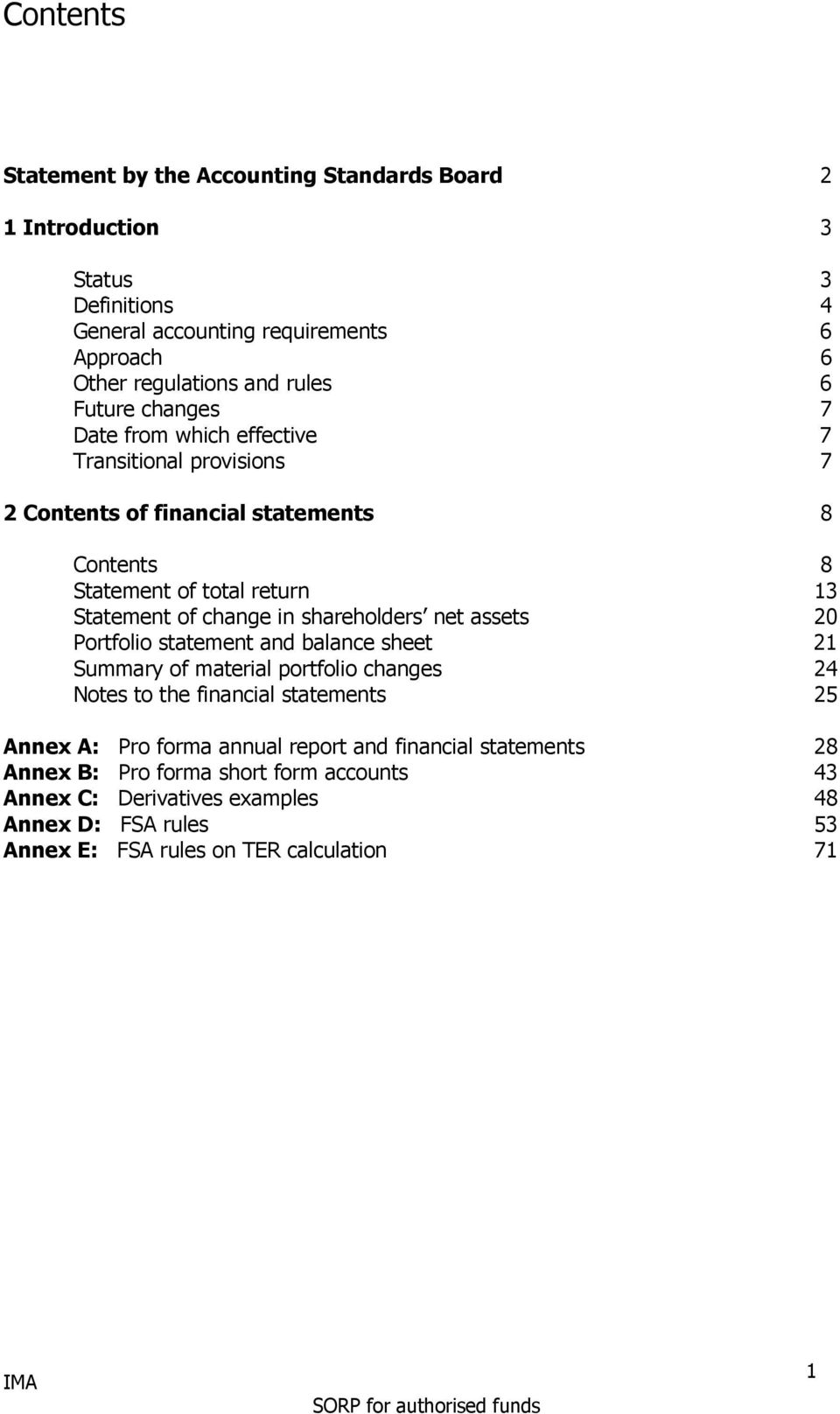 net assets 20 Portfolio statement and balance sheet 21 Summary of material portfolio changes 24 Notes to the financial statements 25 Annex A: Pro forma annual report and