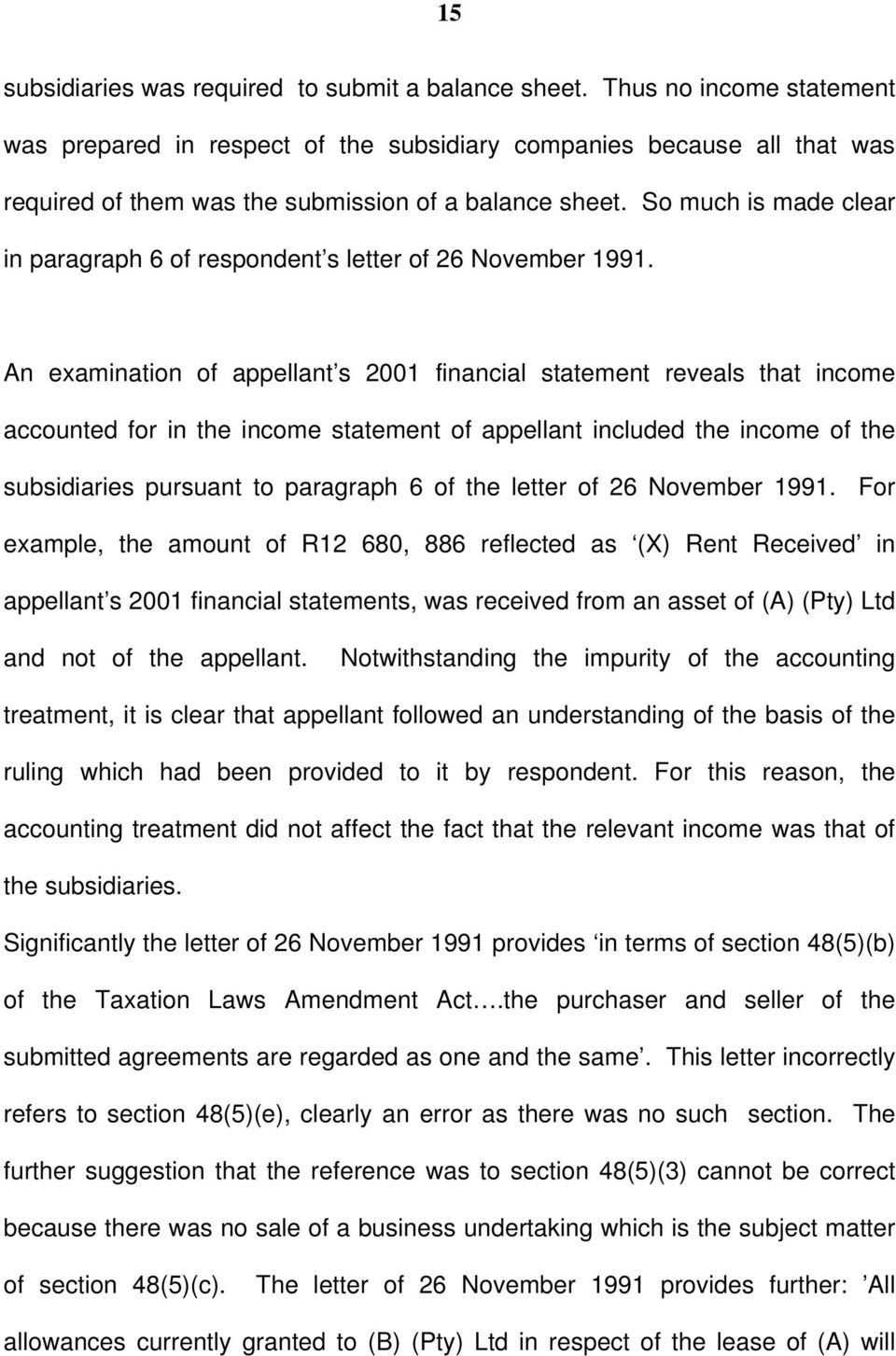 So much is made clear in paragraph 6 of respondent s letter of 26 November 1991.