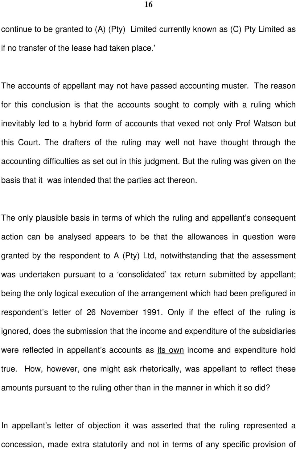 The drafters of the ruling may well not have thought through the accounting difficulties as set out in this judgment.