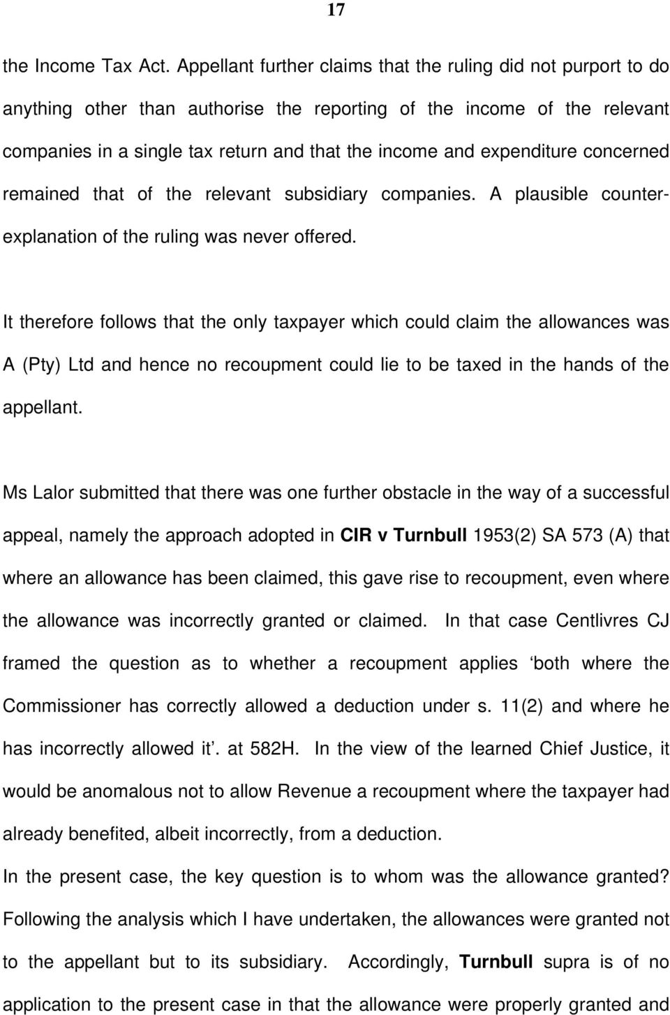 expenditure concerned remained that of the relevant subsidiary companies. A plausible counterexplanation of the ruling was never offered.