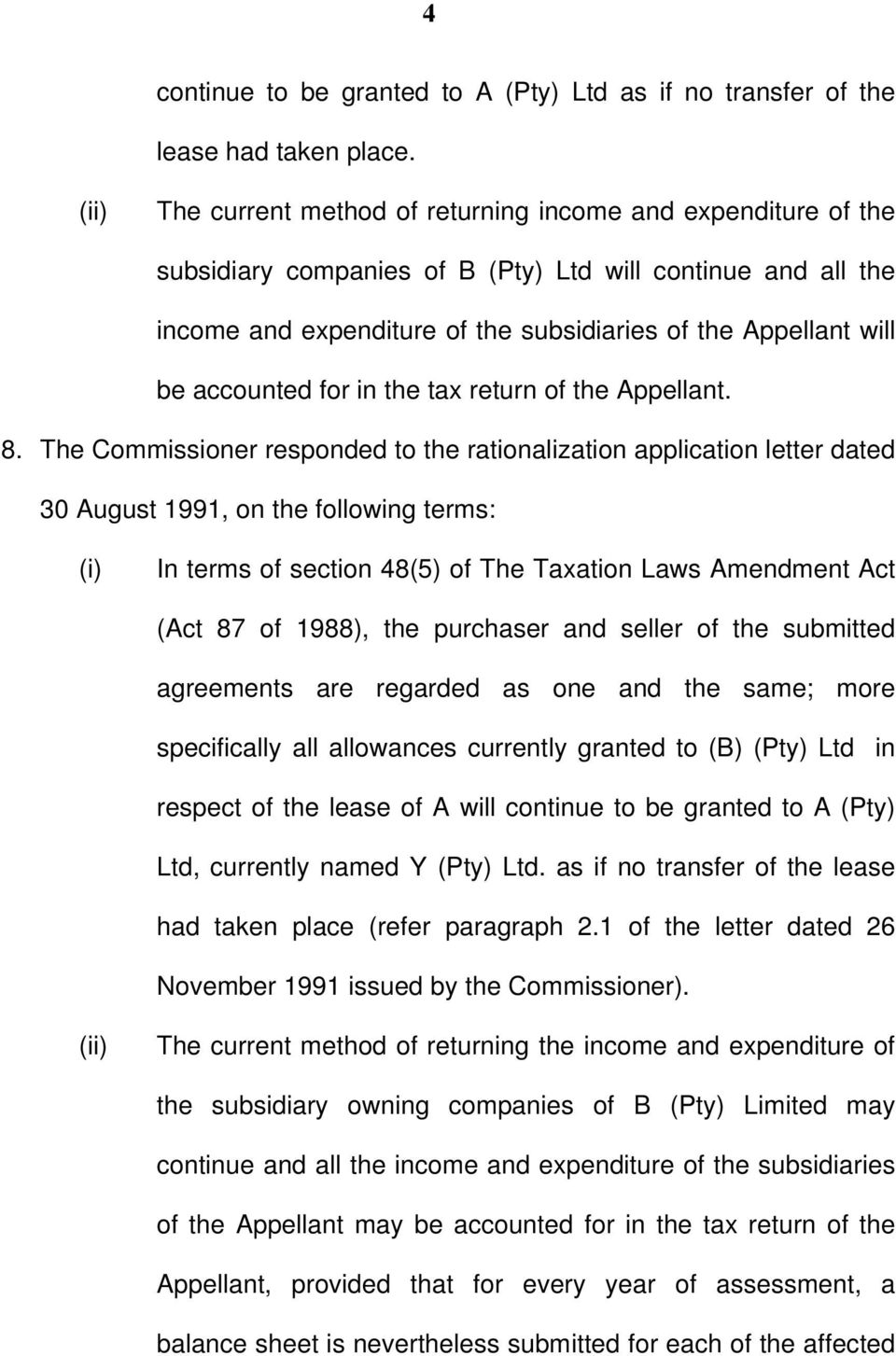 accounted for in the tax return of the Appellant. 8.