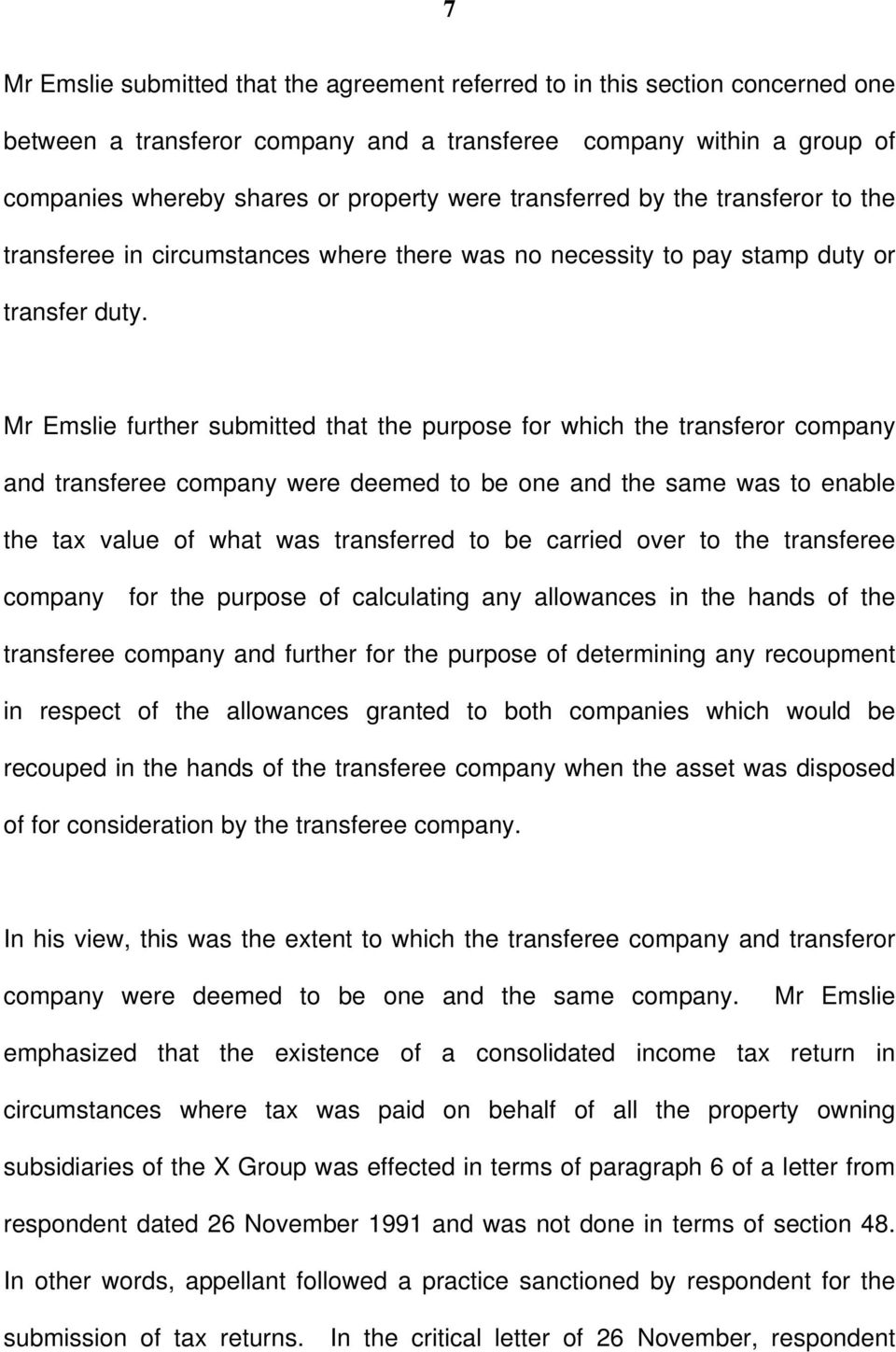 Mr Emslie further submitted that the purpose for which the transferor company and transferee company were deemed to be one and the same was to enable the tax value of what was transferred to be