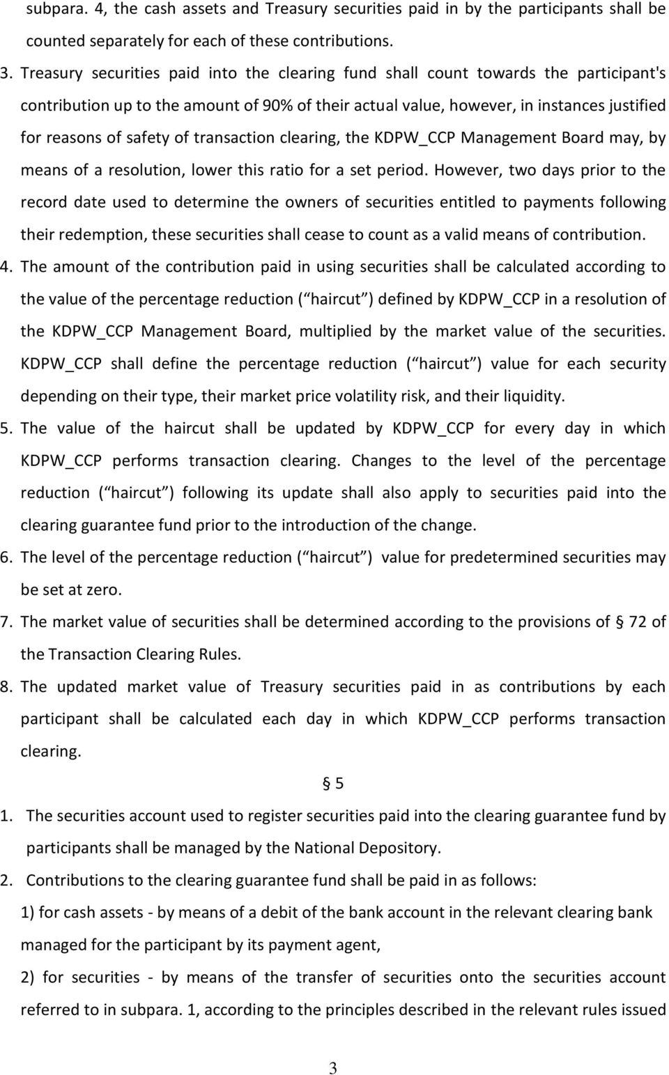of transaction clearing, the KDPW_CCP Management Board may, by means of a resolution, lower this ratio for a set period.