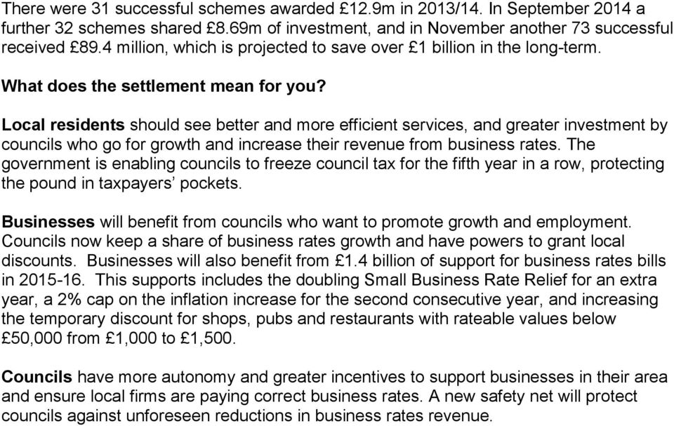 Local residents should see better and more efficient services, and greater investment by councils who go for growth and increase their revenue from business rates.