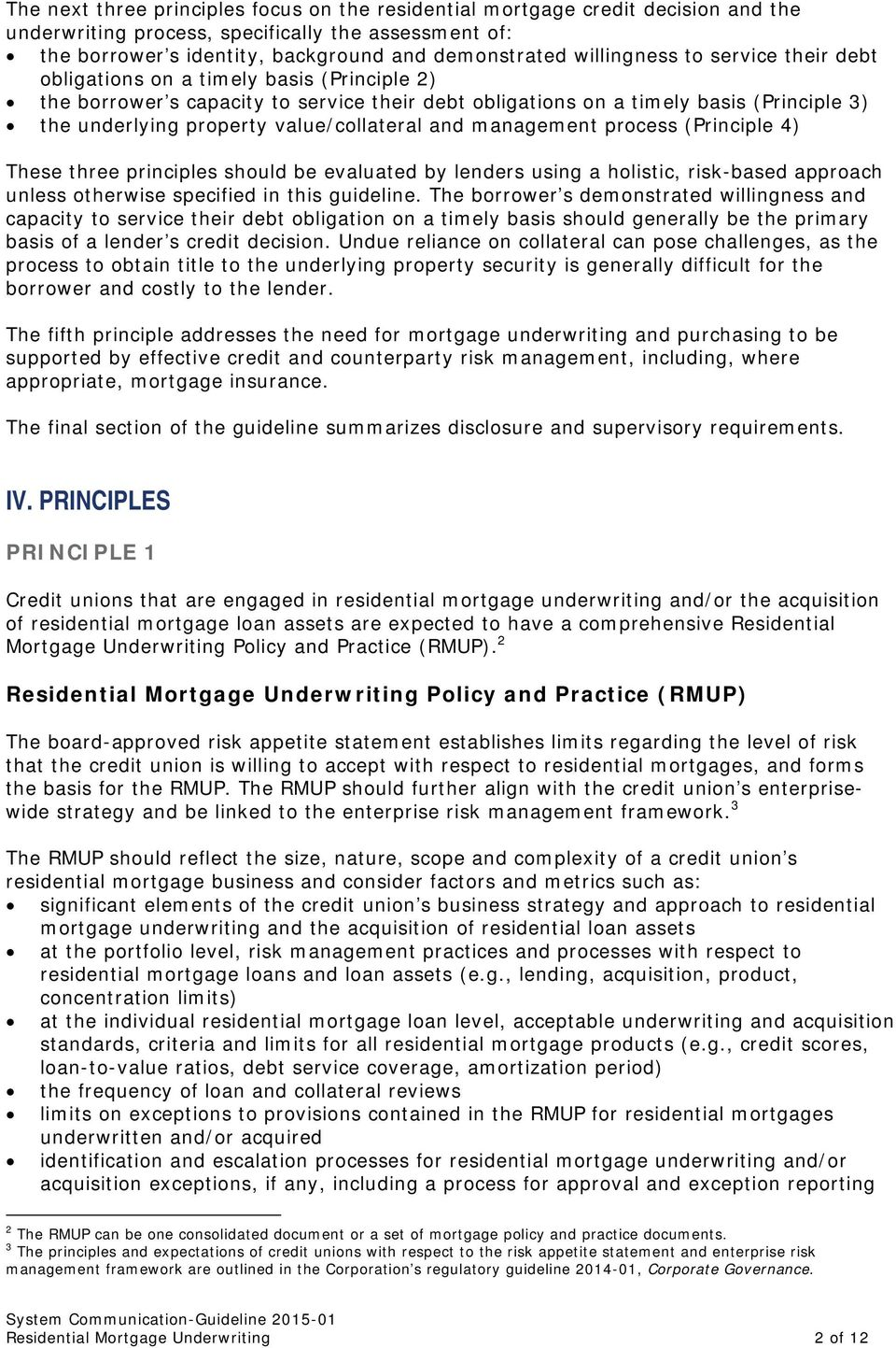 value/collateral and management process (Principle 4) These three principles should be evaluated by lenders using a holistic, risk-based approach unless otherwise specified in this guideline.