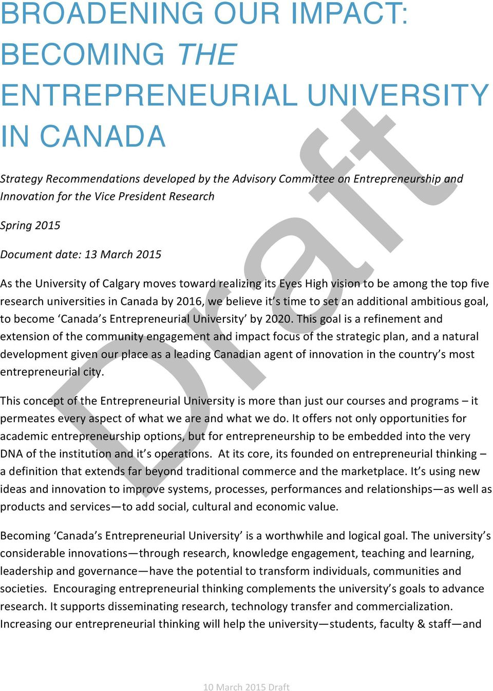 it s time to set an additional ambitious goal, to become Canada s Entrepreneurial University by 2020.