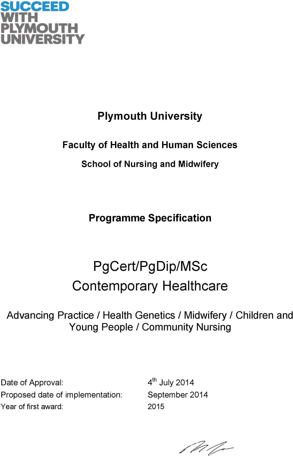 Health Genetics / Midwifery / Children and Young People / Community Nursing Date of
