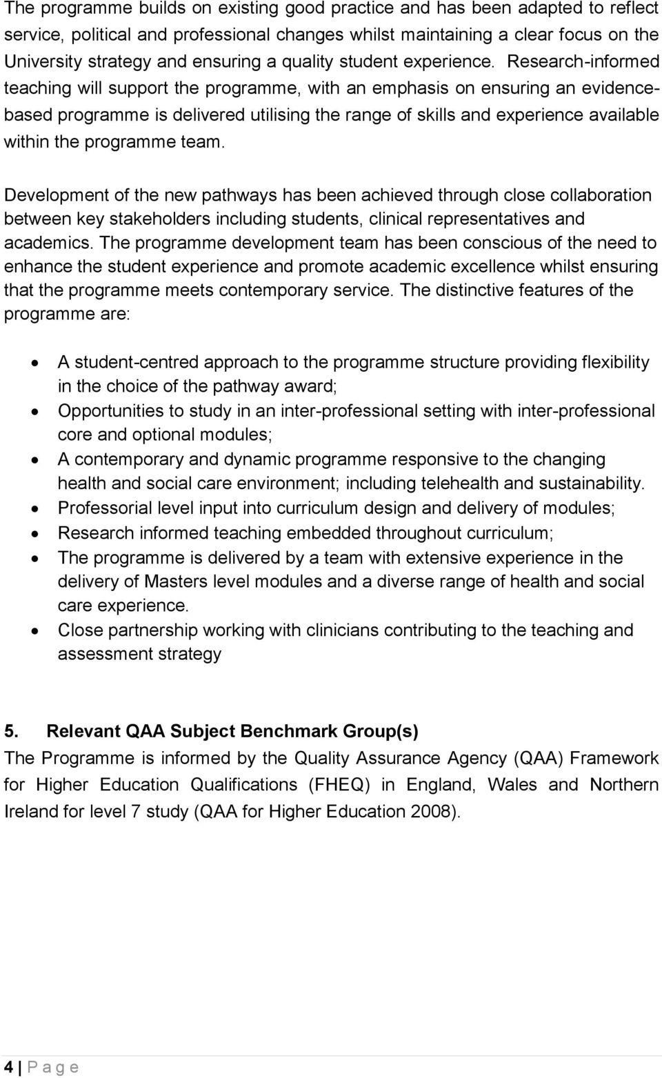 Research-informed teaching will support the programme, with an emphasis on ensuring an evidencebased programme is delivered utilising the range of skills and experience available within the programme