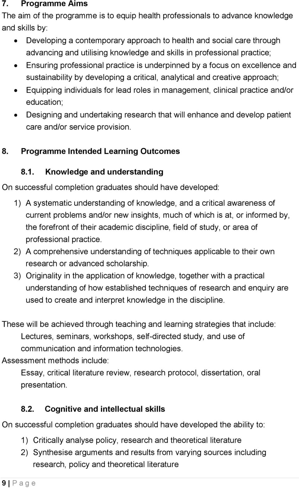 approach; Equipping individuals for lead roles in management, clinical practice and/or education; Designing and undertaking research that will enhance and develop patient care and/or service