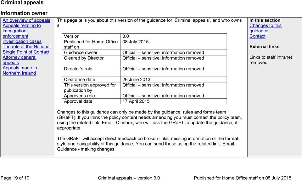0 Published for Home Office 08 July 2015 staff on Guidance owner Official sensitive: information removed Cleared by Director Official sensitive: information removed Director s role Official