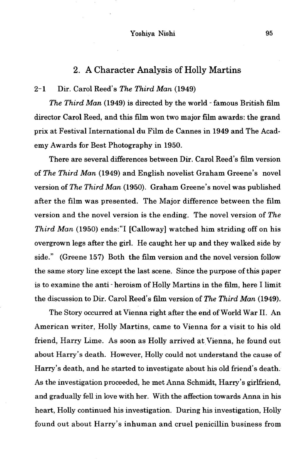 International du Film de Cannes in 1949 and The Academy Awards for Best Photography in 1950. There are several differences between Dir.