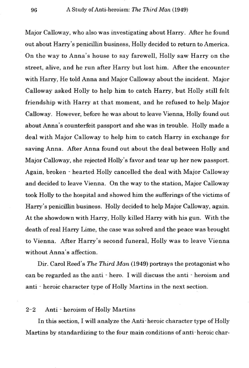 After the encounter with Harry, He told Anna and Major Calloway about the incident.