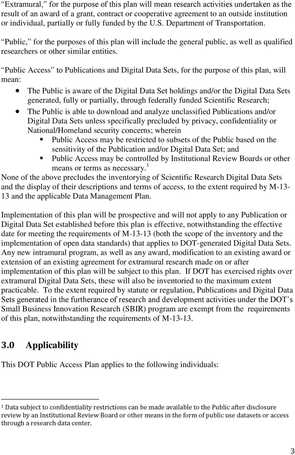 Public Access to Publications and Digital Data Sets, for the purpose of this plan, will mean: The Public is aware of the Digital Data Set holdings and/or the Digital Data Sets generated, fully or