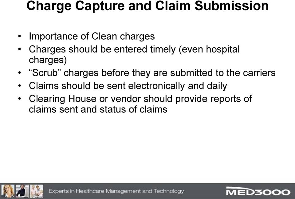 are submitted to the carriers Claims should be sent electronically and daily