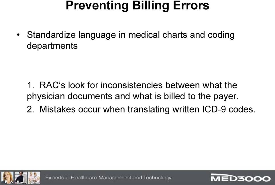 RAC s look for inconsistencies between what the physician
