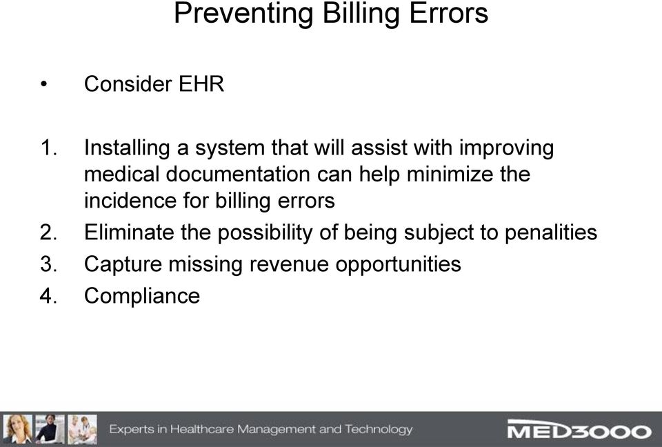 documentation can help minimize the incidence for billing errors 2.