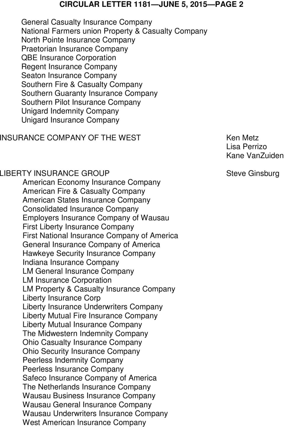 COMPANY OF THE WEST LIBERTY INSURANCE GROUP American Economy Insurance Company American Fire & Casualty Company American States Insurance Company Consolidated Insurance Company Employers Insurance