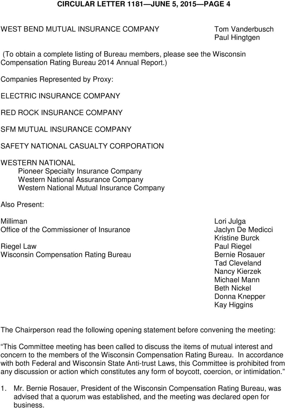 ) Companies Represented by Proxy: ELECTRIC INSURANCE COMPANY RED ROCK INSURANCE COMPANY SFM MUTUAL INSURANCE COMPANY SAFETY NATIONAL CASUALTY CORPORATION WESTERN NATIONAL Pioneer Specialty Insurance