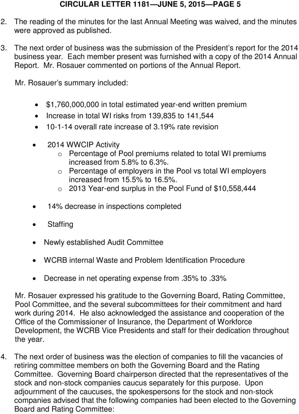 Rosauer commented on portions of the Annual Report. Mr.